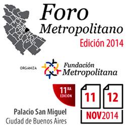 XI Foro Metropolitano 2014. Construyendo Planificación para la Gran Buenos Aires