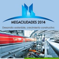 Megaciudades 2014 - Desarrollo Sostenible, Crecimiento Constructivo
