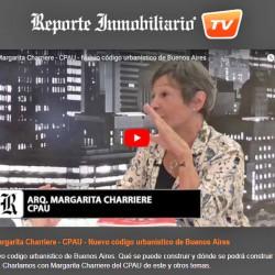 Reportaje a la Arq Margarita Charriere - Reporte Inmobiliario - Nuevo código urbanístico de Buenos Aires