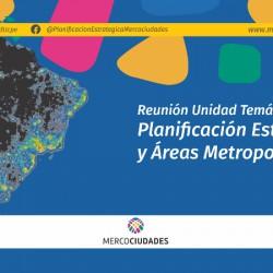 Reunión de la Unidad Temática de Planificación Estratégica y Áreas Metropolitanas de Mercociudades