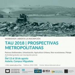 UNSAM | PROSPECTIVAS METROPOLITANAS CAMPO DE MAYO: TAU 2018