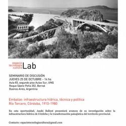 Seminario de discusión con Anahí Ballent: Embalse: infraestructura hídrica, técnica y política. Río Tercero, Córdoba, 1910-1980