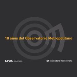 Los 10 años del Observatorio Metropolitano
