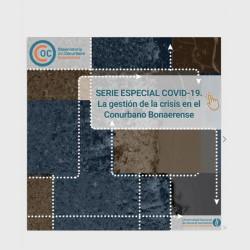 Serie especial COVID-19. La gestión de la crisis en el Conurbano Bonaerense
