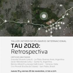 TALLER DE INVESTIGACIÓN PROYECTUAL TAU 2020: RETROSPECTIVA